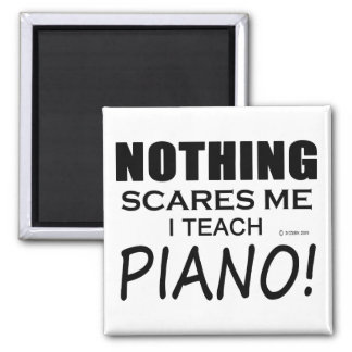 Nothing Scares Me Piano Square Magnet