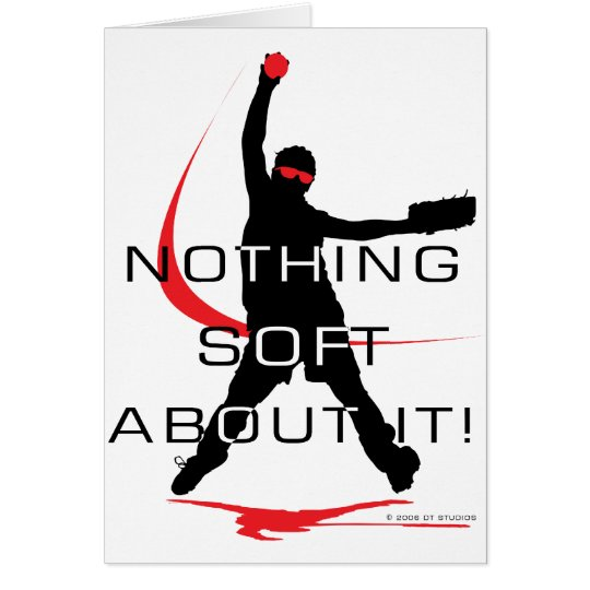 Nothing soft greeting card