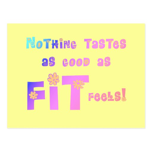 Nothing Tastes as Good as FIT Feels! Postcard
