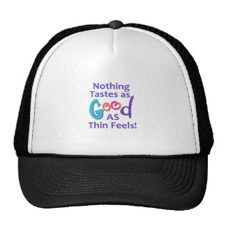 NOTHING TASTES  AS GOOD TRUCKER HAT
