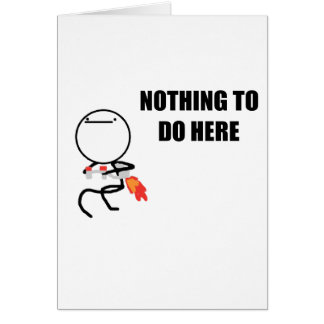 Nothing To Do Here Cards