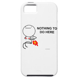 Nothing to do here iPhone 5 case