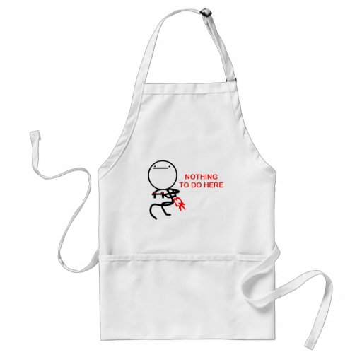 Nothing to do here - meme aprons