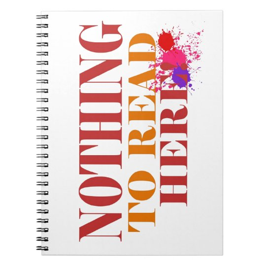 Nothing to read Here! Notebooks