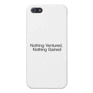 Nothing Ventured Nothing Gainei Cover For iPhone 5