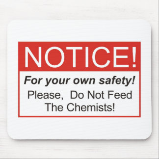 Notice Chemist Mouse Pads
