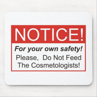 Notice / Cosmetologist Mousepads