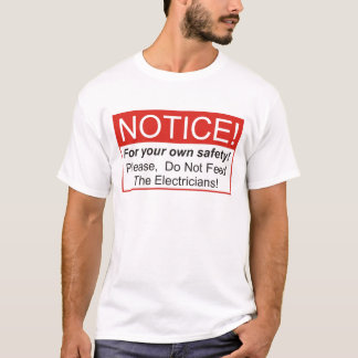 Notice / Electrician T-Shirt