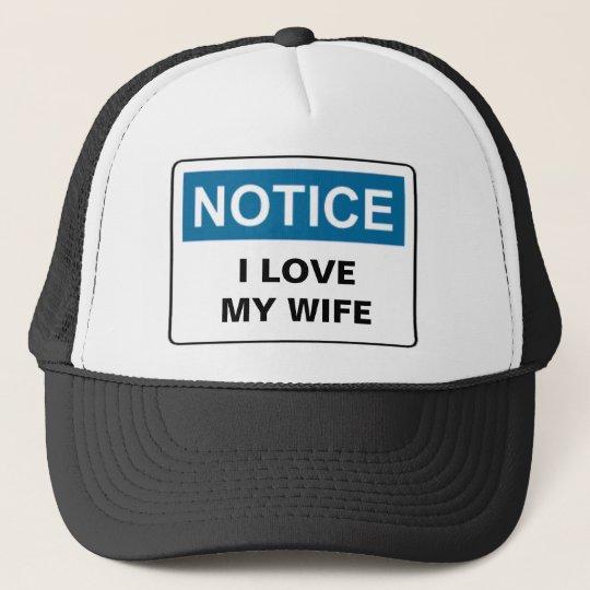 NOTICE I LOVE MY WIFE CAP