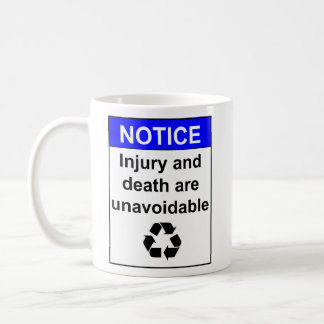 Notice: Injury and death are unavoidable Coffee Mug