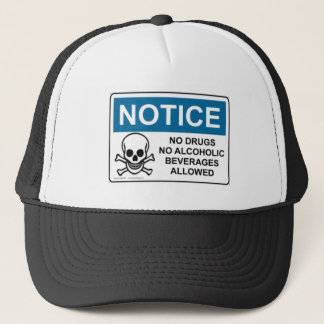 NOTICE No Drugs Or Alcohol Trucker Hat