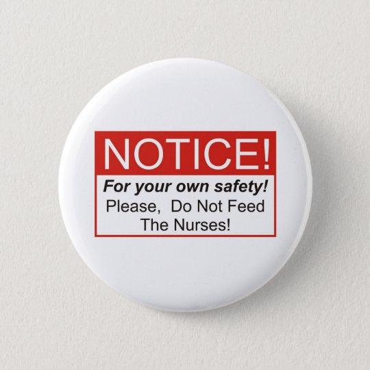 Notice / Nurse 6 Cm Round Badge