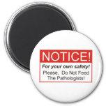 Notice / Pathologist 6 Cm Round Magnet