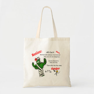 Notice to all Cacti - Humans are Dangerous! Tote Bag