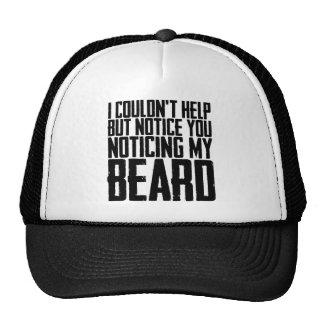 Notice You Noticing My Beard Cap