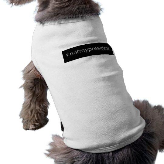 #notmypresident - Pet Sweater - NO TRUMP! Shirt