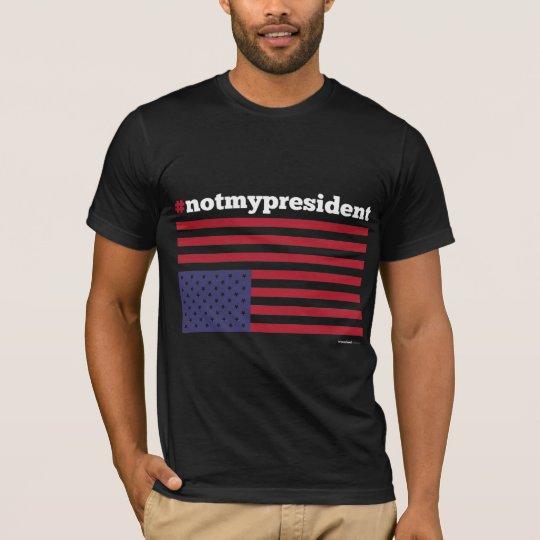 #notmypresident t-shirt
