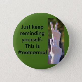 #notnormal 6 cm round badge
