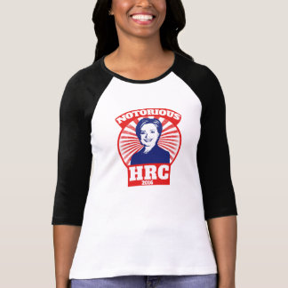 Notorious HRC hillary Clinton 2016 T-Shirt