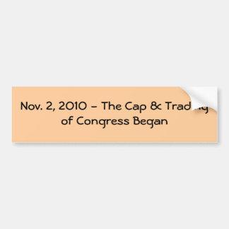 Nov. 2, 2010 - The Cap & Trading of Congress Began Car Bumper Sticker