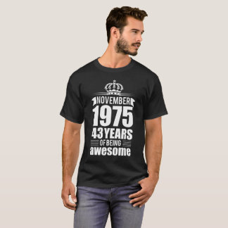 November 1975 43 years of being awesome T-Shirt