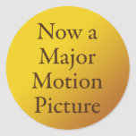 Now a Major Motion Picture Round Sticker