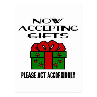 Now Accepting Gifts, Please Act Accordingly Postcard