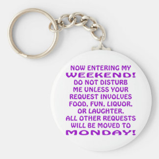 Now Entering My Weekend Do Not Disturb Me Basic Round Button Key Ring