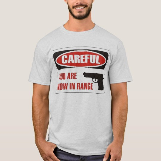 now in range of fire T-Shirt