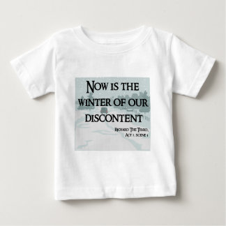 Now is the Winter of our Discontent Products Baby T-Shirt