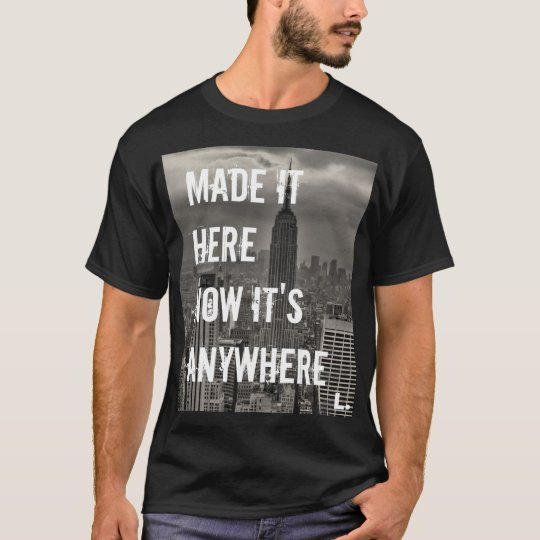 Now it's Anywhere T-Shirt