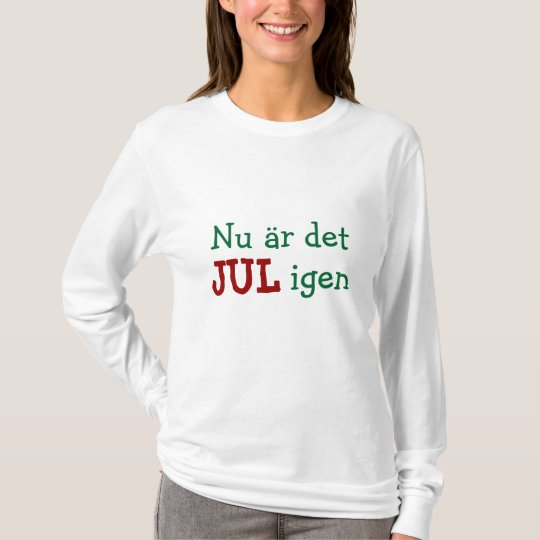 Now it's Christmas Again Swedish Holiday Fun T-Shirt