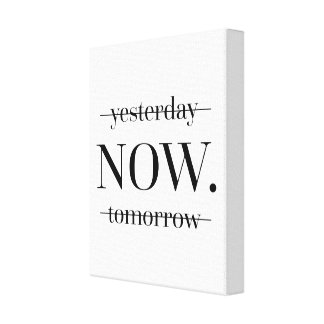 NOW Motivational Quote Canvas Print