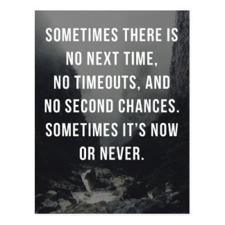 Now Or Never Quote Postcard