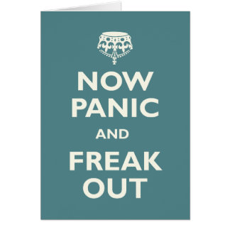 Now Panic And Freak Out Cards