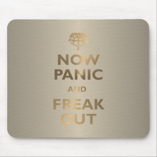 Now Panic And Freak Out Mouse Mat