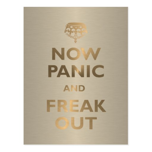 Now Panic And Freak Out Postcards