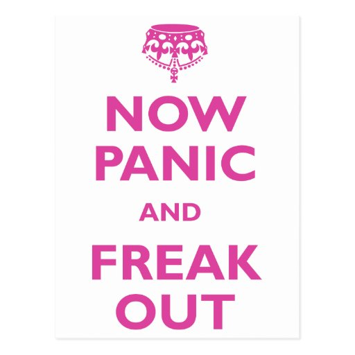 Now Panic And Freak Out Post Card