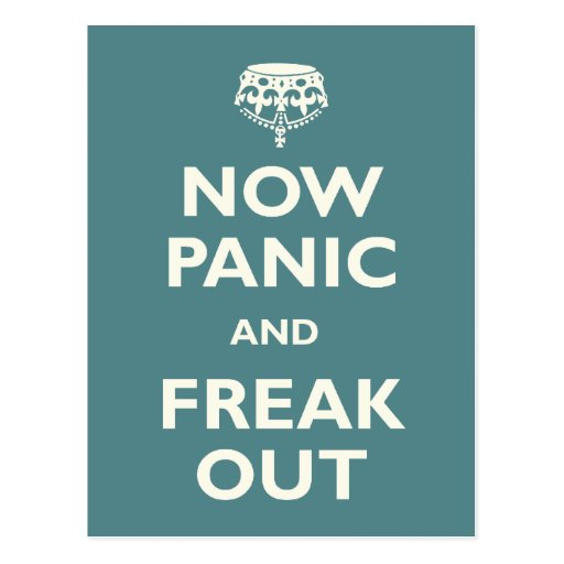 Now Panic And Freak Out Post Cards