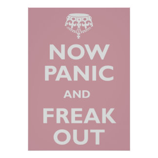 Now Panic And Freak Out Posters