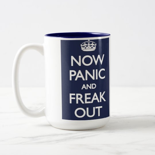 Now Panic and Freak Out Two-Tone Coffee Mug