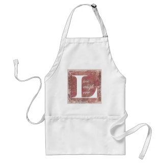Now That Is A Motto To Live By Live Laugh Love Standard Apron