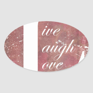 Now That Is A Motto To Live By Live Laugh Love Oval Sticker