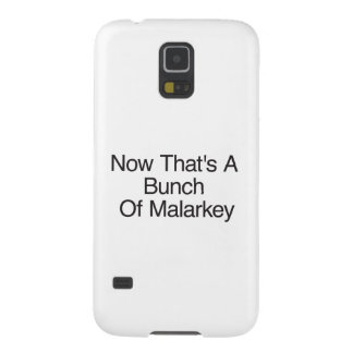 Now That s A Bunch Of Malarkey Galaxy S5 Case