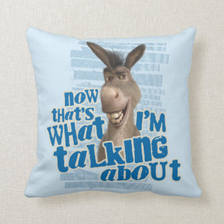 Now That's What I'm Talking About! Throw Pillow