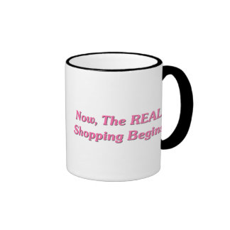 Now, The REAL Shopping Begins Ringer Mug