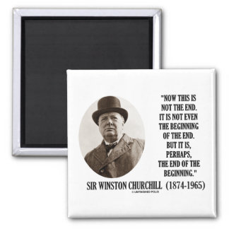 Now This Is Not The End (Winston Churchill Quote) Magnets