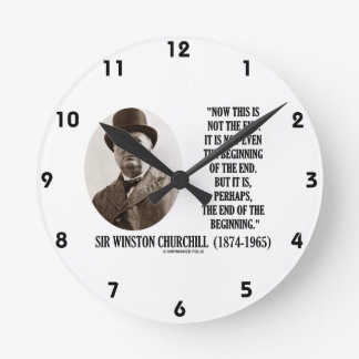 Now This Not The End Beginning (Winston Churchill) Clocks