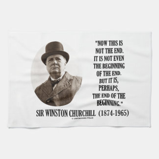 Now This Not The End Beginning (Winston Churchill) Kitchen Towel