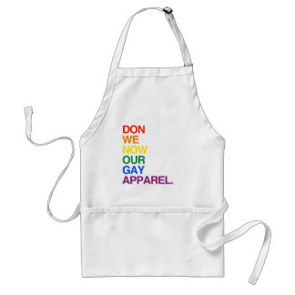 NOW WE DON OUR GAY APPAREL -.png Standard Apron